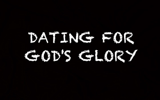 Dating for God's Glory
